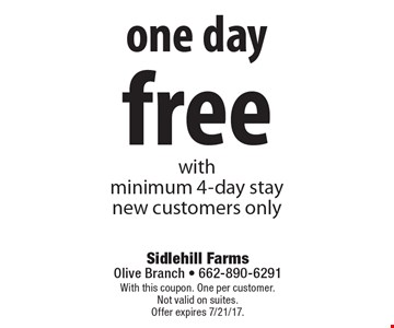free one day with minimum 4-day staynew customers only. With this coupon. One per customer. Not valid on suites. Offer expires 7/21/17.