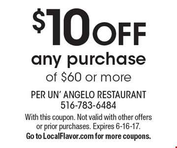 $10 off any purchase of $60 or more. With this coupon. Not valid with other offers or prior purchases. Expires 6-16-17. Go to LocalFlavor.com for more coupons.