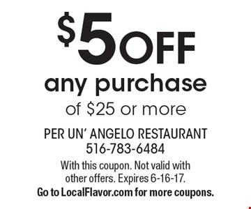 $5 off any purchase of $25 or more. With this coupon. Not valid with other offers. Expires 6-16-17. Go to LocalFlavor.com for more coupons.