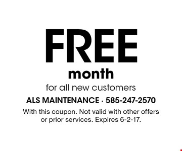 FREE month for all new customers. With this coupon. Not valid with other offers or prior services. Expires 6-2-17.