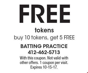 FREE tokens buy 10 tokens, get 5 FREE. With this coupon. Not valid with other offers. 1 coupon per visit. Expires 10-15-17.