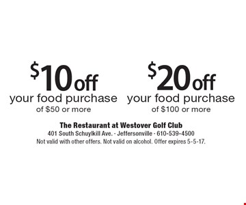 $10 off your food purchase of $50 or more OR $20 off your food purchase of $100 or more. Not valid with other offers. Not valid on alcohol. Offer expires 5-5-17.