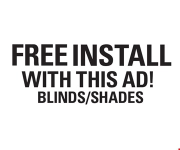 Free Install with this ad! Blinds/Shades.