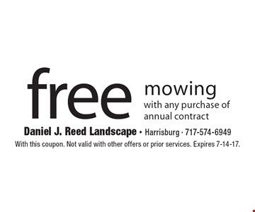 Free mowing with any purchase of annual contract. With this coupon. Not valid with other offers or prior services. Expires 7-14-17.