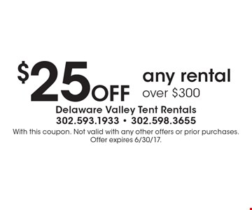 $25 OFF any rental over $300. With this coupon. Not valid with any other offers or prior purchases. Offer expires 6/30/17.