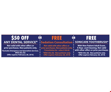 $50 Off Any Dental Service OR Free Sedation Counsultation OR Free Sonic Toothbrush