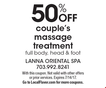 50% off couple's massage treatment full body, head & foot. With this coupon. Not valid with other offers or prior services. Expires 7/14/17.Go to LocalFlavor.com for more coupons.