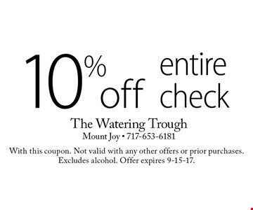 10% off entire check. With this coupon. Not valid with any other offers or prior purchases. Excludes alcohol. Offer expires 9-15-17.