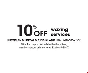 10% Off waxing services. With this coupon. Not valid with other offers, memberships, or prior services. Expires 5-31-17.