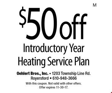 $50 off Introductory Year Heating Service Plan. With this coupon. Not valid with other offers. Offer expires 11-30-17.