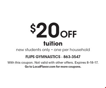 $20 Off tuition, new students only - one per household. With this coupon. Not valid with other offers. Expires 8-18-17. Go to LocalFlavor.com for more coupons.