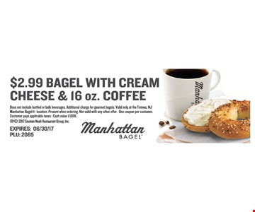 $2.99 Bagel With Cream Cheese & 16oz. Coffee