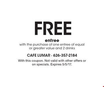 Free entree with the purchase of one entree of equal or greater value and 2 drinks. With this coupon. Not valid with other offers or on specials. Expires 5/5/17.