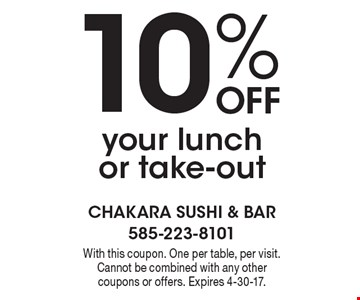 10% Off your lunch or take-out. With this coupon. One per table, per visit. Cannot be combined with any other coupons or offers. Expires 4-30-17.