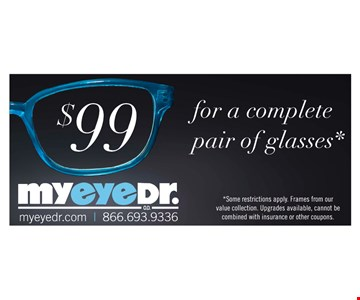 $99 for a complete pair of glasses