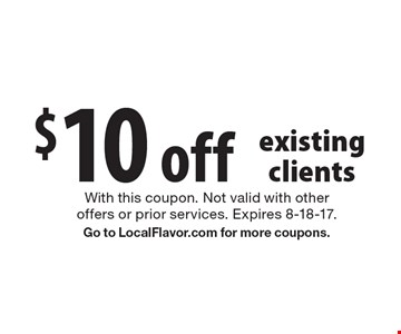 $20 off new clients. With this coupon. Not valid with other offers or prior services. Expires 8-18-17. Go to LocalFlavor.com for more coupons.