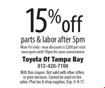 15% off parts & labor after 5pm. Mon-Fri only - max discount is $200 per visit now open until 10pm for your convenience. With this coupon. Not valid with other offers or prior services. Cannot be used on tire sales. Plus tax & shop supplies. Exp. 6-9-17.