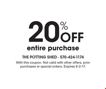 20% Off entire purchase. With this coupon. Not valid with other offers, prior purchases or special orders. Expires 6-2-17.