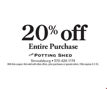 20% off entire purchase. With this coupon. Not valid with other offers, prior purchases or special orders. Offer expires 2-2-18.