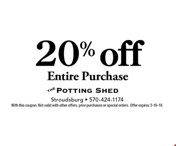 20% off Entire Purchase. With this coupon. Not valid with other offers, prior purchases or special orders. Offer expires 3-16-18.