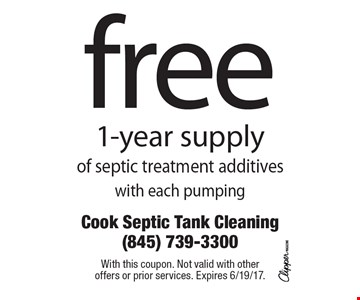 Free 1-year supply of septic treatment additives with each pumping. With this coupon. Not valid with other offers or prior services. Expires 6/19/17.