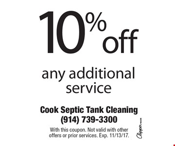 10% off any additional service. With this coupon. Not valid with other offers or prior services. Exp. 11/13/17.