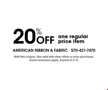 20% off one regular price item. With this coupon. Not valid with other offers or prior purchases. Some exclusions apply. Expires 6-2-17.