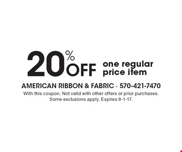 20% off one regular price item. With this coupon. Not valid with other offers or prior purchases. Some exclusions apply. Expires 9-1-17.