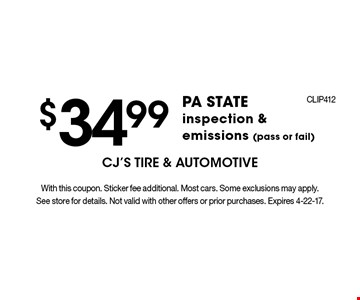 $34.99 PA STATE inspection & emissions (pass or fail). With this coupon. Sticker fee additional. Most cars. Some exclusions may apply. See store for details. Not valid with other offers or prior purchases. Expires 4-22-17.
