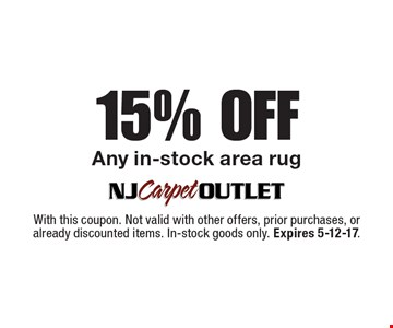 15% Off Any in-stock area rug. With this coupon. Not valid with other offers, prior purchases, or already discounted items. In-stock goods only. Expires 5-12-17.