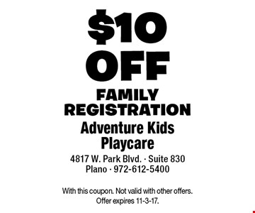 $10 off family registration. With this coupon. Not valid with other offers. Offer expires 11-3-17.