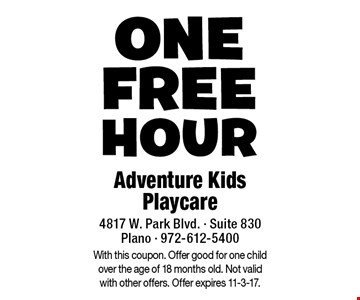 one Free HOUR With this coupon. Offer good for one child over the age of 18 months old. Not valid with other offers. Offer expires 11-3-17.