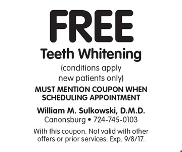 Free teeth whitening (conditions apply new patients only) Must mention coupon when scheduling appointment. With this coupon. Not valid with other offers or prior services. Exp. 9/8/17.
