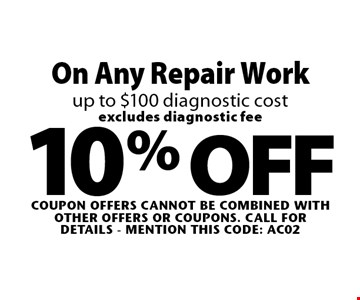 10% OFF On Any Repair Work up to $100 diagnostic cost excludes diagnostic fee. Coupon offers cannot be combined with other offers or coupons. Call For Details - mention this code: AC02