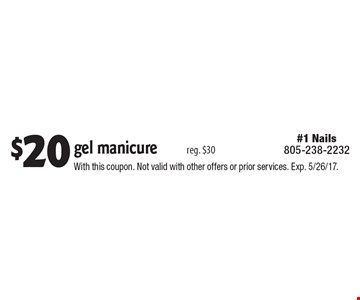 $20 gel manicure reg. $30. With this coupon. Not valid with other offers or prior services. Exp. 5/26/17.