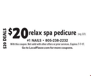 $20 Deals $20 relax spa pedicure (reg. $25). With this coupon. Not valid with other offers or prior services. Expires 7-7-17.Go to LocalFlavor.com for more coupons.