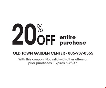 20% Off entire purchase. With this coupon. Not valid with other offers or prior purchases. Expires 5-26-17.
