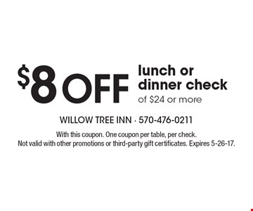 $8 off lunch or dinner check of $24 or more. With this coupon. One coupon per table, per check. Not valid with other promotions or third-party gift certificates. Expires 5-26-17.