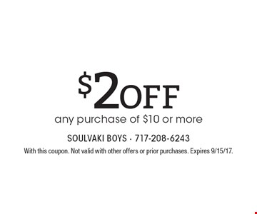 $2 off any purchase of $10 or more. With this coupon. Not valid with other offers or prior purchases. Expires 9/15/17.