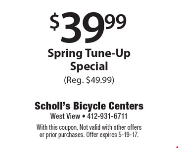 $39.99 Spring Tune-Up Special (Reg. $49.99). With this coupon. Not valid with other offers or prior purchases. Offer expires 5-19-17.