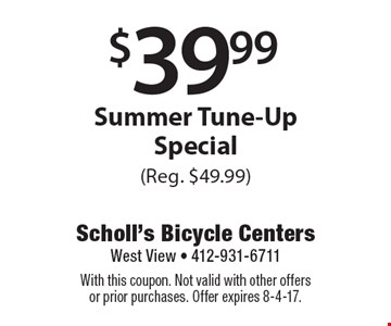 $39.99 Summer Tune-Up Special (Reg. $49.99). With this coupon. Not valid with other offersor prior purchases. Offer expires 8-4-17.
