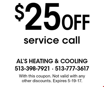 $25 Off service call. With this coupon. Not valid with any other discounts. Expires 5-19-17.