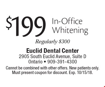 $199 In-Office Whitening. Regularly $300. Cannot be combined with other offers. New patients only. Must present coupon for discount. Exp. 10/15/18.
