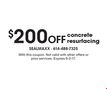 $200 Off concrete resurfacing. With this coupon. Not valid with other offers or prior services. Expires 6-2-17.