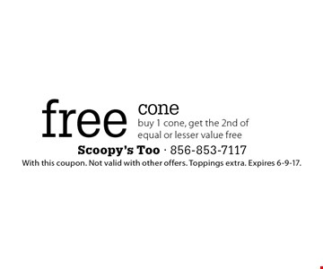 free cone buy 1 cone, get the 2nd of equal or lesser value free. With this coupon. Not valid with other offers. Toppings extra. Expires 6-9-17.