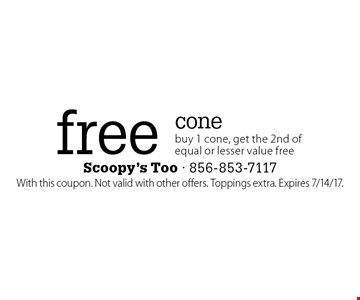 free cone buy 1 cone, get the 2nd of equal or lesser value free. With this coupon. Not valid with other offers. Toppings extra. Expires 7/14/17.