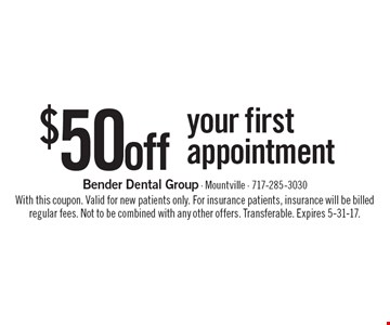 $50 off your first appointment. With this coupon. Valid for new patients only. For insurance patients, insurance will be billed regular fees. Not to be combined with any other offers. Transferable. Expires 5-31-17.