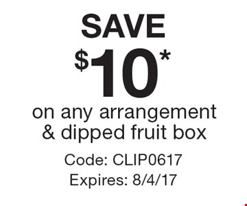 SAVE $10* on any arrangement & dipped fruit box. Code: CLIP0617 Expires: 8/4/17 *Cannot be combined with any other offer. Restrictions may apply. See store for details. Edible®, Edible Arrangements®, the Fruit Basket Logo, and other marks mentioned herein are registered trademarks of Edible Arrangements, LLC. © 2017 Edible Arrangements, LLC. All rights reserved.