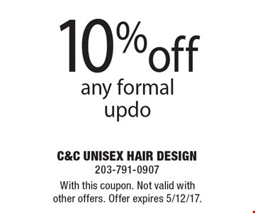 10% off any formal updo. With this coupon. Not valid with other offers. Offer expires 5/12/17.