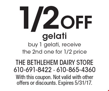1/2 Off gelati. Buy 1 gelati, receive the 2nd one for 1/2 price. With this coupon. Not valid with other offers or discounts. Expires 5/31/17.